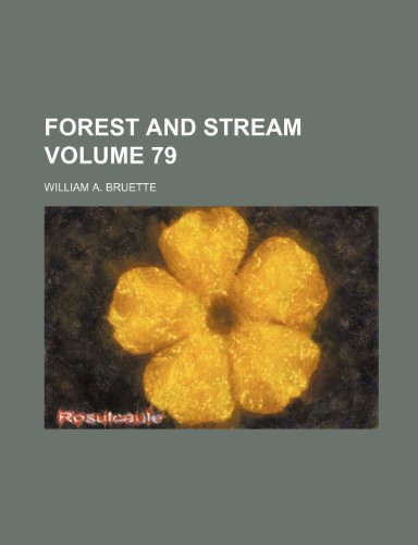 9781231229835: Forest and stream Volume 79