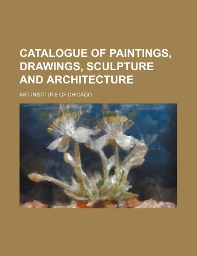 9781231235744: Catalogue of Paintings, Drawings, Sculpture and Architecture