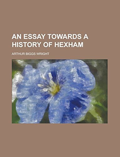 9781231237106: An essay towards a history of Hexham