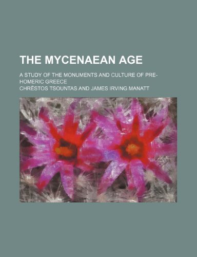 9781231240168: The Mycenaean age; a study of the monuments and culture of pre-Homeric Greece