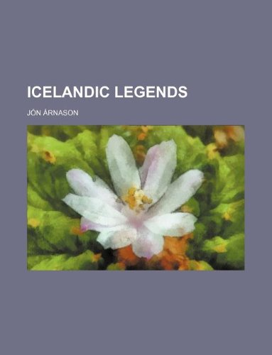 9781231244265: Icelandic legends