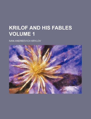 Krilof and His Fables Volume 1 (Paperback): Ivan Andreevich Krylov