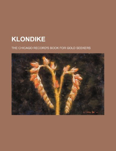 9781231255964: Klondike; the Chicago record's book for gold seekers
