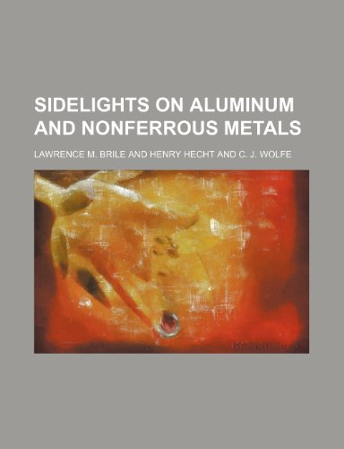 9781231259924: Sidelights on aluminum and nonferrous metals