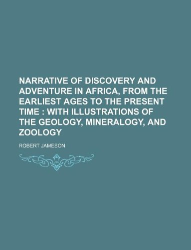 9781231261354: Narrative of discovery and adventure in Africa, from the earliest ages to the present time ; with illustrations of the geology, mineralogy, and zoology