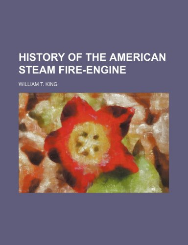 9781231264669: History of the American Steam Fire-Engine