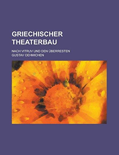 9781231270837: Griechischer Theaterbau; Nach Vitruv Und Den Uberresten