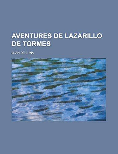 9781231276884: Aventures de Lazarillo de Tormes (French Edition)