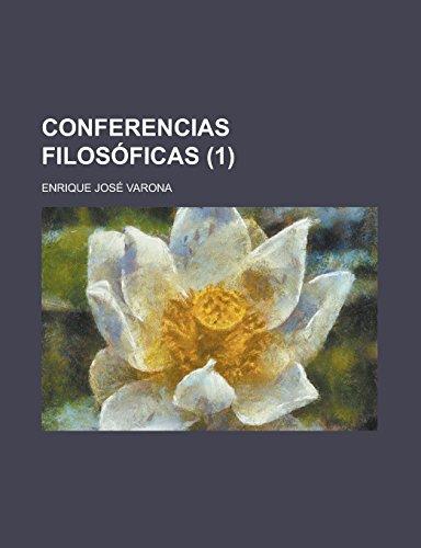 Conferencias Filosoficas (1): Enrique Jose Varona