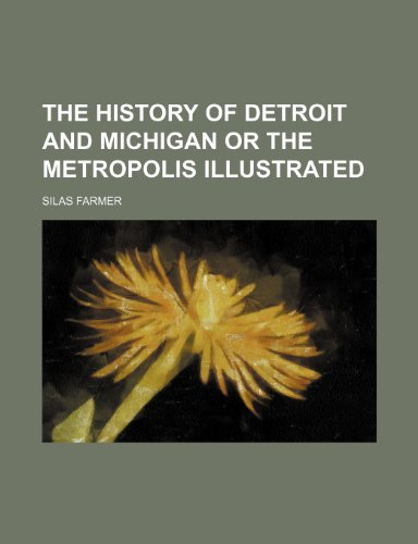 9781231284094: The history of detroit and michigan or the metropolis illustrated