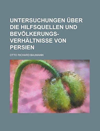 9781231284254: Untersuchungen Uber Die Hilfsquellen Und Bevolkerungs-Verhaltnisse Von Persien
