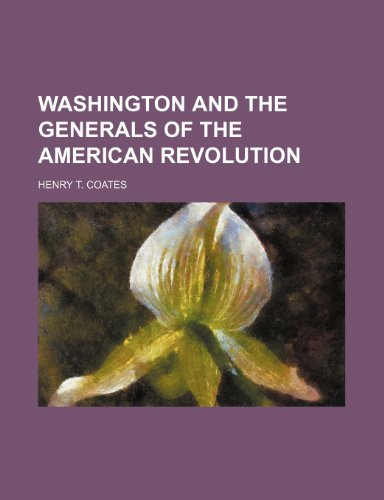 9781231285084: Washington and the Generals of the American Revolution