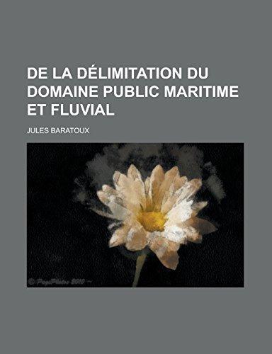 9781231286951: de La Delimitation Du Domaine Public Maritime Et Fluvial