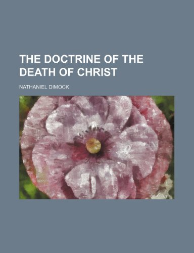 9781231287873: The doctrine of the death of Christ