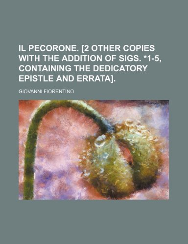 9781231289624: Il Pecorone. [2 other copies with the addition of sigs. *1-5, containing the dedicatory epistle and errata].