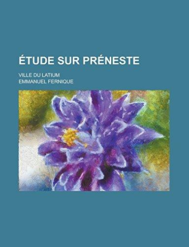 9781231293324: Etude Sur Preneste; Ville Du Latium