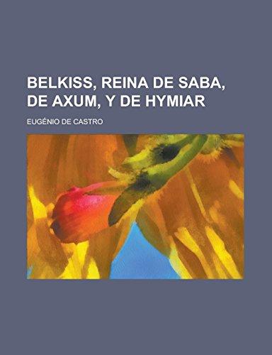 9781231294215: Belkiss, Reina de Saba, de Axum, y de Hymiar