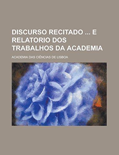Discurso Recitado E Relatorio DOS Trabalhos Da: Academia Das Ciencias