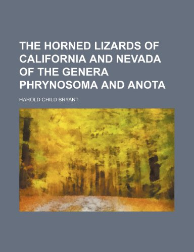 9781231297421: The horned lizards of California and Nevada of the genera Phrynosoma and Anota