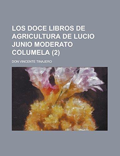 9781231299593: Los Doce Libros de Agricultura de Lucio Junio Moderato Columela (2)