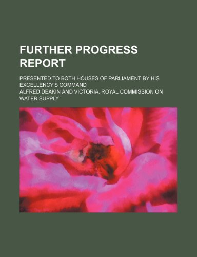 9781231306383: Further progress report; presented to both houses of Parliament by his excellency's command