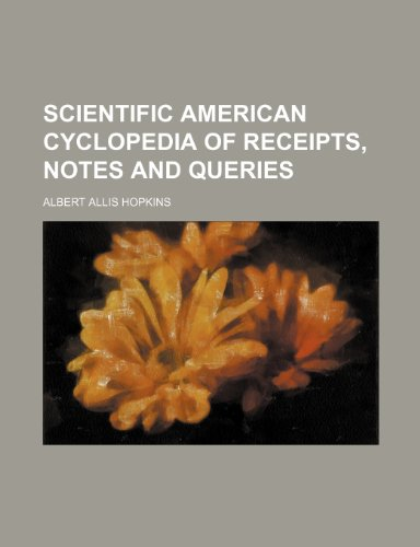 9781231310465: Scientific American cyclopedia of receipts, notes and queries