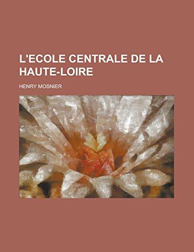 9781231312773: L'Ecole centrale de la Haute-Loire (French Edition)