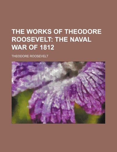 9781231313657: The Works of Theodore Roosevelt