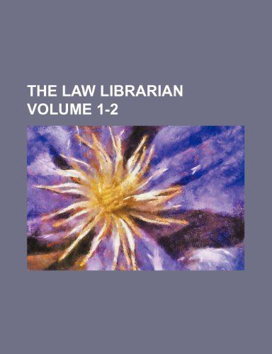 9781231317211: The Law Librarian Volume 1-2