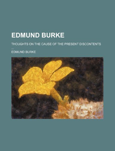9781231317464: Edmund Burke; Thoughts on the cause of the present discontents ...