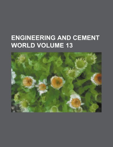 9781231329566: Engineering and cement world Volume 13