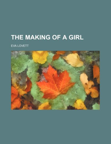 9781231330647: The making of a girl