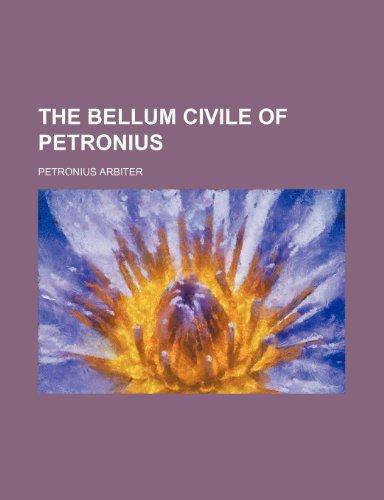 9781231330722: The Bellum civile of Petronius