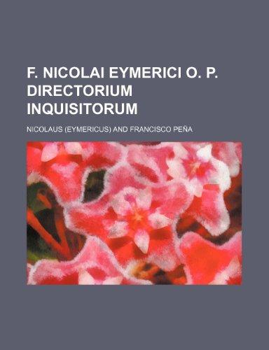 9781231331330: F. Nicolai Eymerici O. P. Directorium Inquisitorum