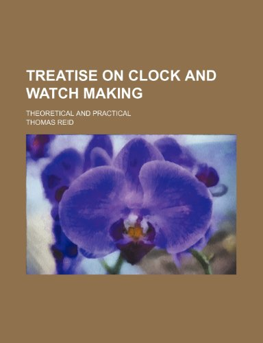 9781231336601: Treatise on clock and watch making; theoretical and practical