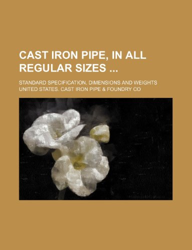 9781231344316: Cast iron pipe, in all regular sizes ; standard specification, dimensions and weights