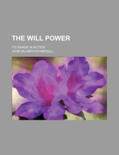 9781231345863: The will power; its range in action