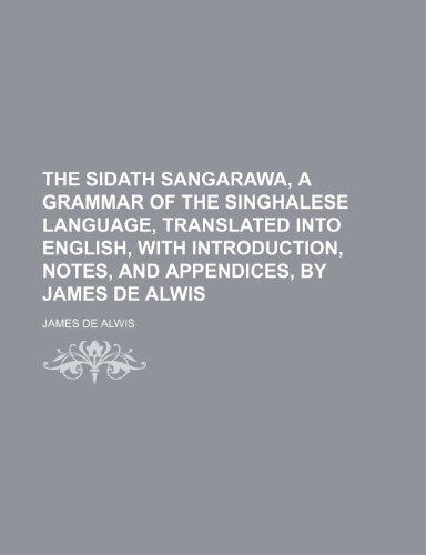 The Sidath Sangarawa, a grammar of the: Alwis, James de