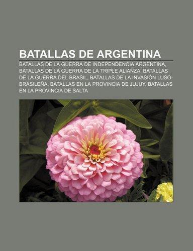 Batallas de Argentina: Batallas de la Guerra: Fuente: Wikipedia