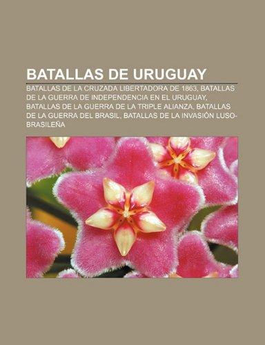 Batallas de Uruguay: Batallas de la Cruzada: Source: Wikipedia