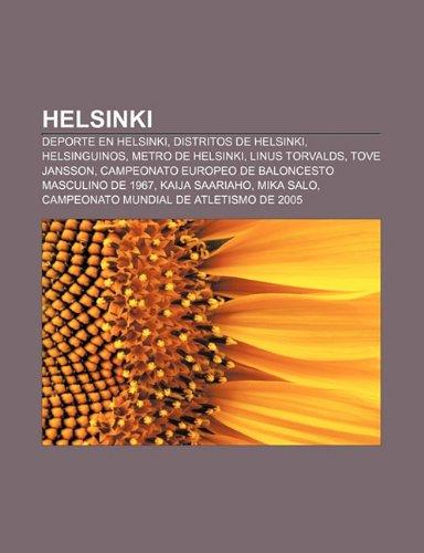 9781231401033: Helsinki: Deporte en Helsinki, Distritos de Helsinki, Helsinguinos, Metro de Helsinki, Linus Torvalds, Tove Jansson