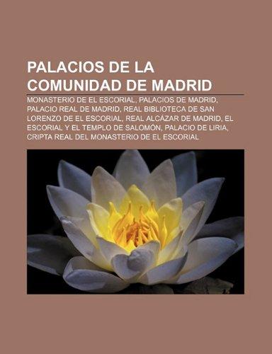 9781231426685: Palacios de la Comunidad de Madrid: Monasterio de El Escorial, Palacios de Madrid, Palacio Real de Madrid