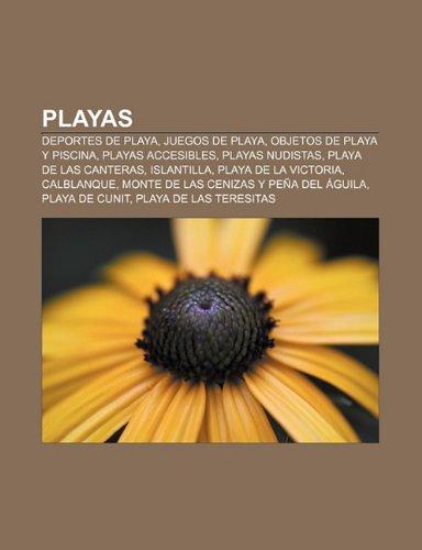 9781231432273: Playas: Deportes de playa, Juegos de Playa, Objetos de playa y piscina, Playas Accesibles, Playas nudistas, Playa de Las Canteras, Islantilla