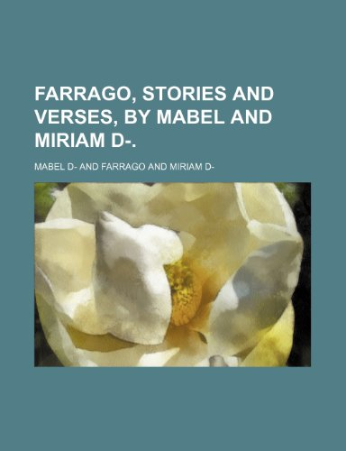 9781231448700: Farrago, stories and verses, by Mabel and Miriam D-.