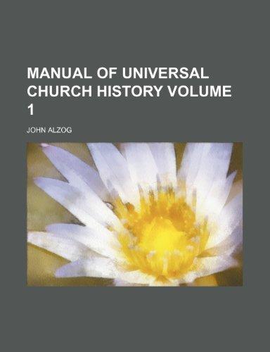 Manual of universal church history Volume 1