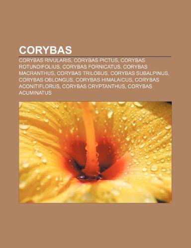9781231452943: Corybas: Corybas rivularis, Corybas pictus, Corybas rotundifolius, Corybas fornicatus, Corybas macranthus, Corybas trilobus, Corybas subalpinus (Portuguese Edition)