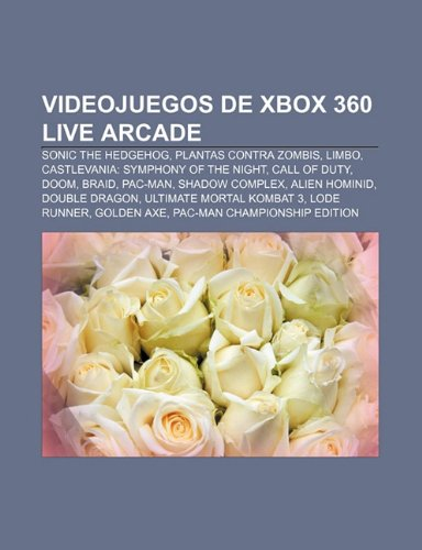 9781231463710: Videojuegos de Xbox 360 Live Arcade: Sonic the Hedgehog, Plantas Contra Zombis, Limbo, Castlevania: Symphony of the Night, Call of Duty, Doom
