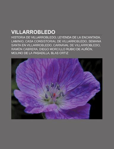 9781231464328: Villarrobledo: Historia de Villarrobledo, Leyenda de la Encantada, Laminio, Casa consistorial de Villarrobledo, Semana Santa en Villarrobledo