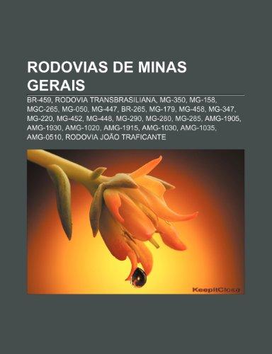 9781231478233: Rodovias de Minas Gerais: BR-459, Rodovia Transbrasiliana, MG-350, MG-158, MGC-265, MG-050, MG-447, BR-265, MG-179, MG-458, MG-347, MG-220