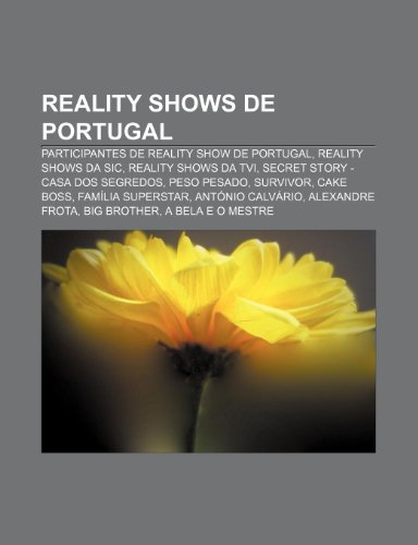 9781231485651: Reality Shows de Portugal: Participantes de Reality Show de Portugal, Reality Shows Da Sic, Reality Shows Da Tvi